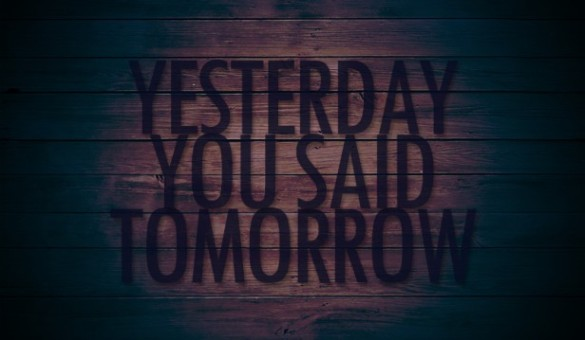 Yesterday-you-said-tomorrow-616x359